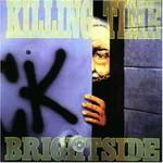 Killing Time, Brightside