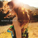 Minnie Driver, Ask Me To Dance