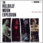 The Hillbilly Moon Explosion, Bourgeois Baby