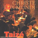 Taize, Christe lux mundi