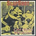 Slapshot, Old Tyme Hardcore