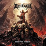 Beneath, Enslaved By Fear