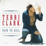 Terri Clark, Pain to Kill