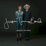 Justin Townes Earle, Absent Fathers