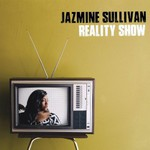 Jazmine Sullivan, Reality Show
