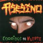 Asesino, Corridos De Muerte