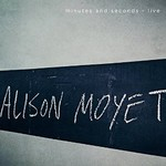 Alison Moyet, Minutes And Seconds - Live