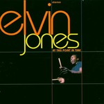 Elvin Jones, At This Point In Time