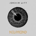 Joachim Witt, Neumond
