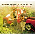 Rob Ickes & Trey Hensley, Before The Sun Goes Down mp3