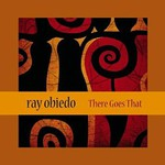 Ray Obiedo, There Goes That