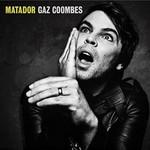 Gaz Coombes, Matador