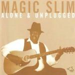 Magic Slim, Alone & Unplugged
