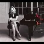 Diana Krall, All for You: A Dedication to the Nat King Cole Trio