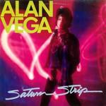 Alan Vega, Saturn Strip