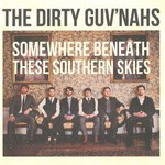 The Dirty Guv'nahs, Somewhere Beneath These Southern Skies