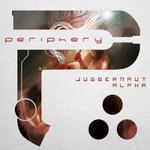 Periphery, Juggernaut: Alpha