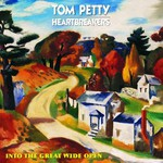 Tom Petty and The Heartbreakers, Into the Great Wide Open