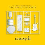Chicane, The Sum of Its Parts