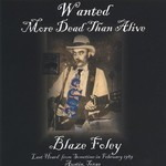 Blaze Foley, Wanted More Dead Than Alive