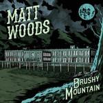 Matt Woods, With Love From Brushy Mountain
