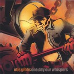 Otis Gibbs, One Day Our Whispers