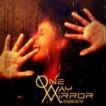 One-Way Mirror, Capture