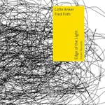 Lotte Anker & Fred Frith, Edge of the Light