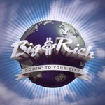 Big & Rich, Comin' to Your City