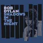 Bob Dylan, Shadows in the Night mp3