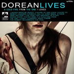 Dorean Lives, A Cold Fire from the One I Loved