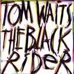 Tom Waits, The Black Rider mp3