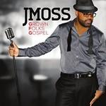J. Moss, Grown Folks Gospel