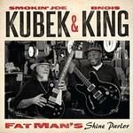 Smokin' Joe Kubek & B'nois King, Fat Man's Shine Parlor