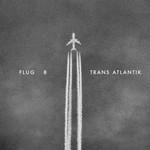 Flug 8, Trans Atlantik
