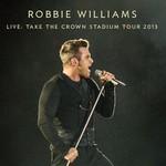 Robbie Williams, Live: Take The Crown Stadium Tour 2013