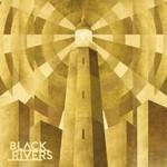 Black Rivers, Black Rivers