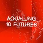 Aqualung, 10 Futures