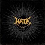 Hate, Crusade: Zero