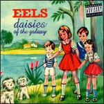 Eels, Daisies Of The Galaxy