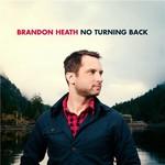 Brandon Heath, No Turning Back