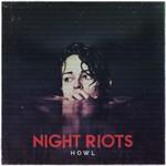Night Riots, Howl