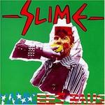 Slime, Yankees Raus
