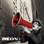 The Mavericks, Mono