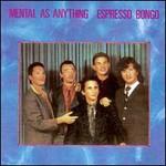 Mental as Anything, Espresso Bongo