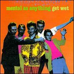 Mental as Anything, Get Wet