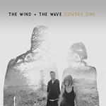 The Wind and The Wave, Covers One
