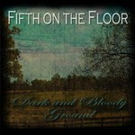 Fifth On The Floor, Dark and Bloody Ground