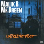 Malik B and Mr. Green, Unpredictable