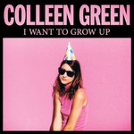 Colleen Green, I Want to Grow Up